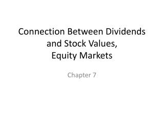 Connection Between Dividends and Stock Values, Equity Markets