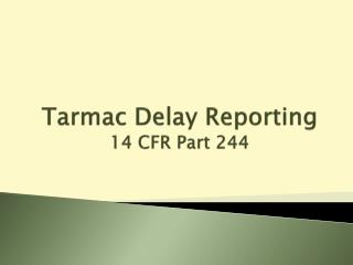 Tarmac Delay Reporting 14 CFR Part 244