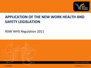 APPLICATION OF THE NEW WORK HEALTH AND SAFETY LEGISLATION