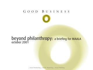 beyond philanthropy:  a briefing for MAALA october 2001