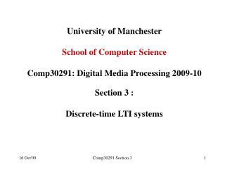 University of Manchester School of Computer Science Comp30291: Digital Media Processing 2009-10  Section 3 :  Discrete-t