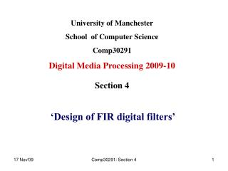 University of Manchester School  of Computer Science Comp30291 Digital Media Processing 2009-10 Section 4 'Design of FIR