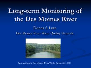Long-term Monitoring of the Des Moines River