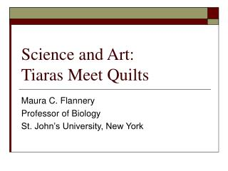 Science and Art:  Tiaras Meet Quilts