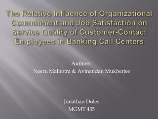 The Relative Influence of Organizational Commitment and Job Satisfaction on Service Quality of Customer-Contact Employee
