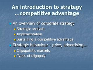 An introduction to strategy  competitive advantage