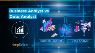 Business Analyst vs Data Analyst   Business Analyst And Data Analyst Difference   Simplilearn