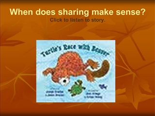 When does sharing make sense Click to listen to story.