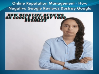 Online Reputation Management - How Negative Google Reviews Destroy Google Rankings