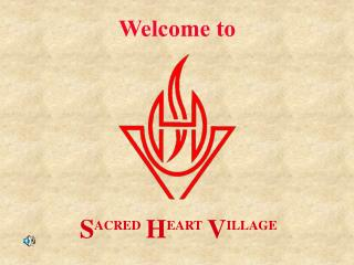 SACRED HEART VILLAGE