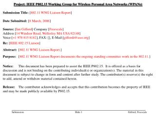 Project: IEEE P802.15 Working Group for Wireless Personal Area Networks (WPANs) Submission Title:  [ 802.11 WNG Liaison
