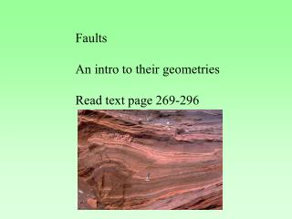Faults An intro to their geometries Read text page 269-296