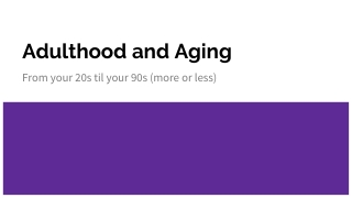 Adulthood and Aging