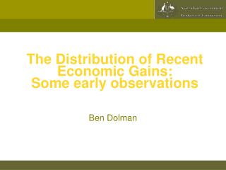 The Distribution of Recent Economic Gains: Some early observations