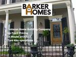 Veteran Home Building Company  Up Front Pricing  In House architect  Turn Key operations