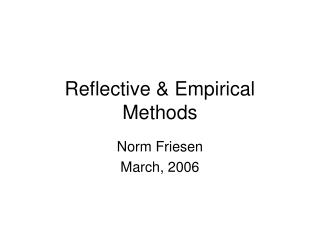 Reflective & Empirical Methods