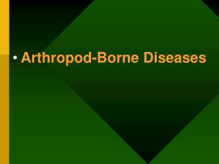 Arthropod-Borne Diseases