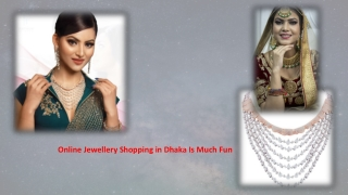 Online Jewellery Shopping in Dhaka Is Much Fun