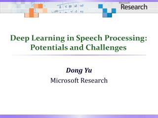 Deep Learning in Speech Processing: Potentials and Challenges