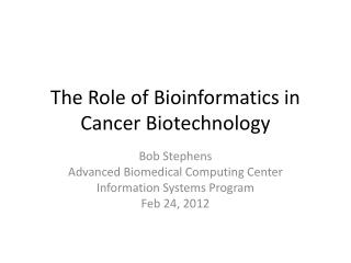 The Role of Bioinformatics in Cancer Biotechnology