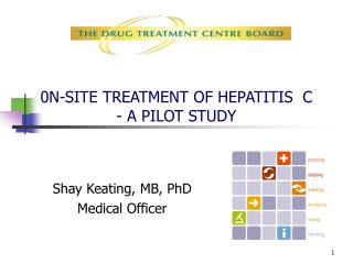 0N-SITE TREATMENT OF HEPATITIS  C  - A PILOT STUDY