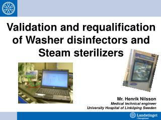 Validation and requalification of Washer disinfectors and Steam sterilizers