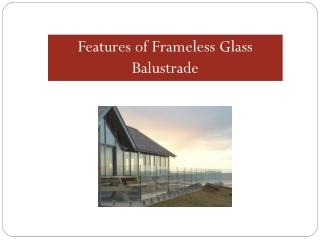 Features of Frameless Glass Balustrade