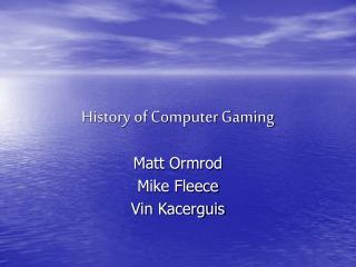 History of Computer Gaming