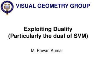 Exploiting Duality Particularly the dual of SVM
