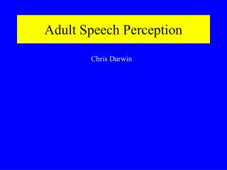 Adult Speech Perception