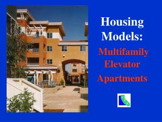 Housing Models: Multifamily Elevator  Apartments