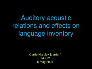 Auditory-acoustic relations and effects on language inventory