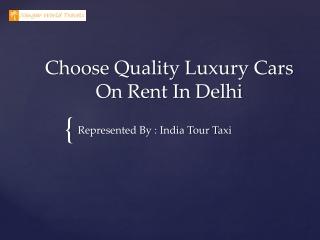 Choose quality luxury car on rent in Delhi