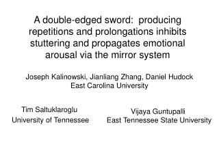 A double-edged sword:  producing repetitions and prolongations inhibits stuttering and propagates emotional arousal via