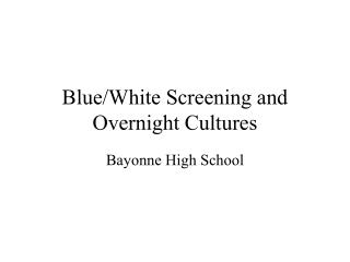 Blue/White Screening and Overnight Cultures