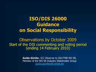 Observations by October 2009 Start of the DIS commenting and voting period (ending 14 February 2010)