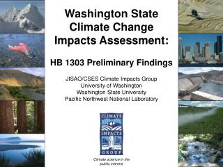 Washington State Climate Change  Impacts Assessment:  HB 1303 Preliminary Findings