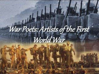 War Poets: Artists of the First World War