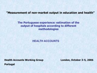"""""""Measurement of non-market output in education and health"""""""