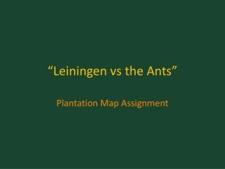 """"""" Leiningen vs the Ants"""""""