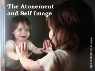 The Atonement  and Self Image