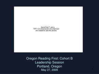 Oregon Reading First: Cohort B  Leadership Session Portland, Oregon