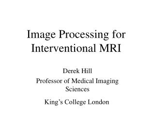 Image Processing for Interventional MRI