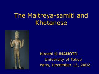 The Maitreya-samiti and Khotanese