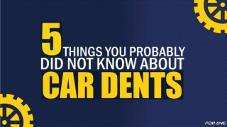 5 things you probably did not know about car dents