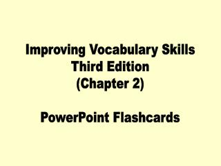 Improving Vocabulary Skills Third Edition (Chapter 2) PowerPoint Flashcards
