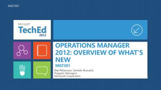 OPERATIONS MANAGER 2012: OVERVIEW OF WHAT'S NEW  MGT301
