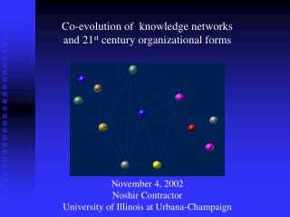 Co-evolution of  knowledge networks  and 21 st  century organizational forms