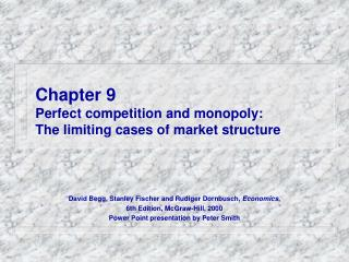 Chapter 9 Perfect competition and monopoly: The limiting cases of market structure