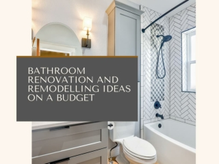 BATHROOM RENOVATION AND REMODELLING IDEAS ON A BUDGET